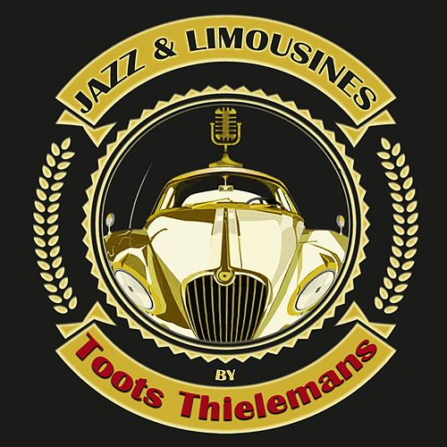 Jazz & Limousines by Toots Thielemans von Toots Thielemans