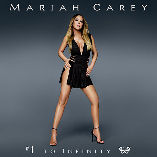 #1 to Infinity by Mariah Carey