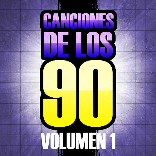 Canciones de los 90 (Volumen 1) von Various Artists