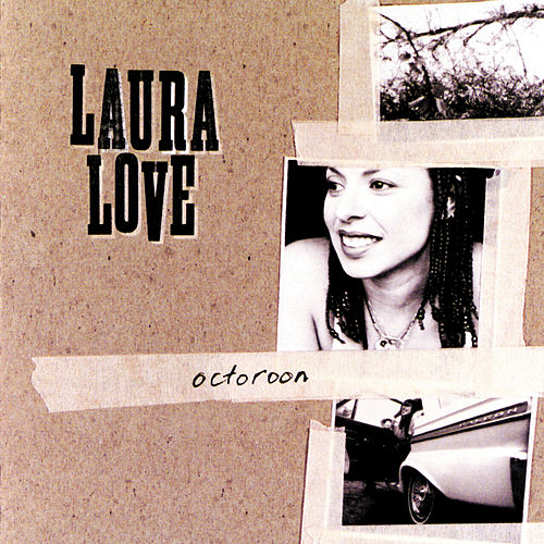 Octoroon by Laura Love