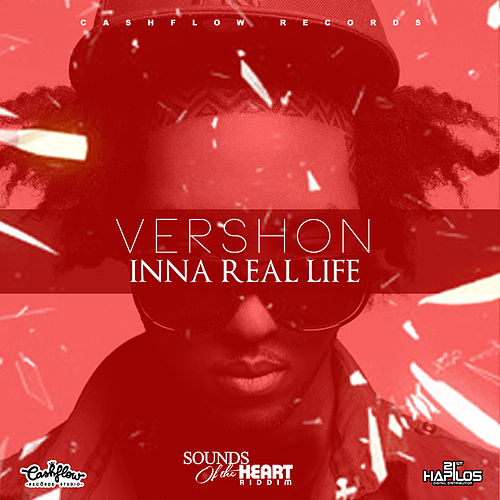 Inna Real Life (Sounds Of The Heart) - Single by Vershon