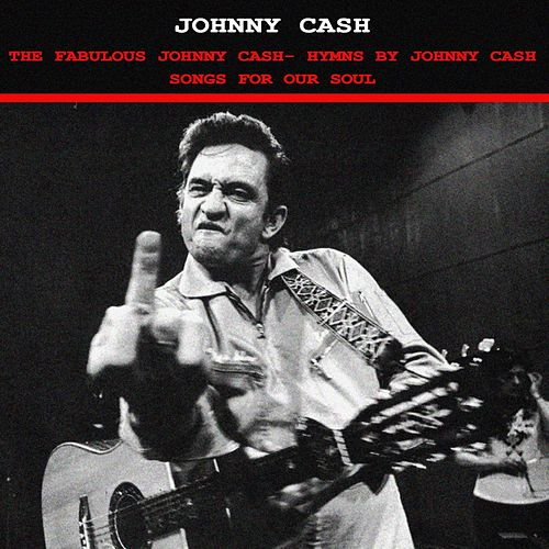 The Fabulous Johnny Cash (Hymns by Johnny Cash & Songs of Our Soil) de Johnny Cash