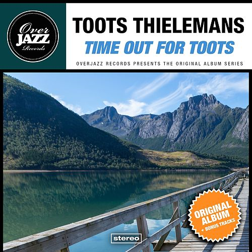 Time Out for Toots von Toots Thielemans