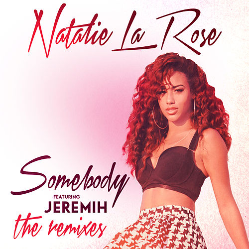 Somebody (The Remixes) de Natalie La Rose