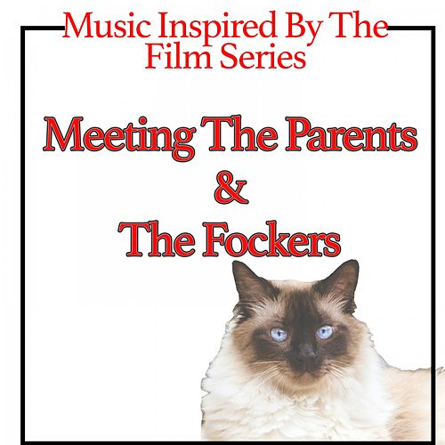 Music Inspired By the Film Series: Meeting the Parents & the Fockers de Various Artists