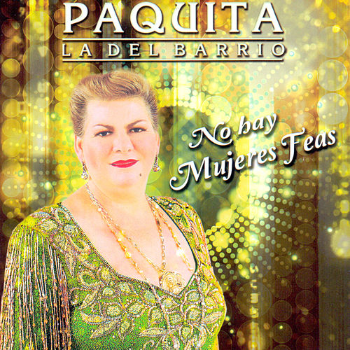 No Hay Mujeres Feas de Paquita La Del Barrio