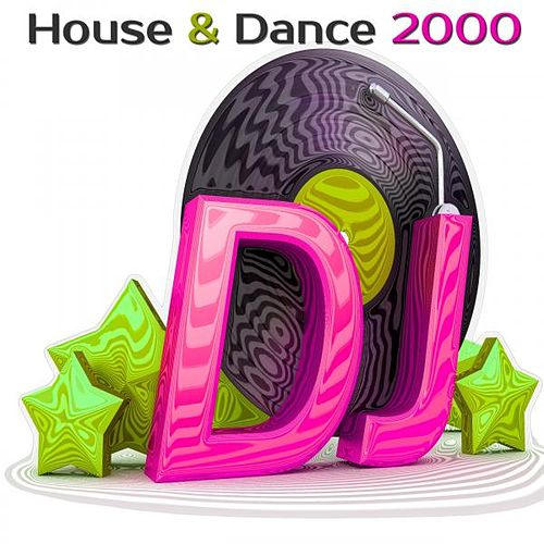 House & Dance 2000 (Original 12'€ Inch. Version) by Various Artists