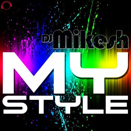 My Style de DJ Mikesh