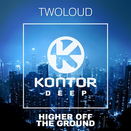 Higher off the Ground von Twoloud