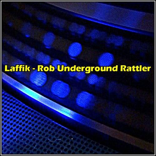 Rob Underground Rattler by Laffik