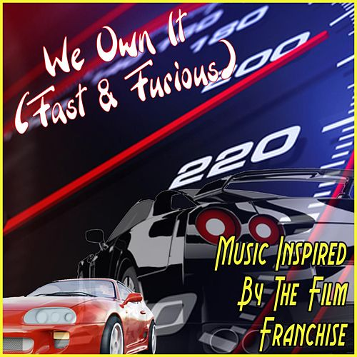 We Own It (Fast & Furious): Music Inspired by the Film Franchise de Fandom