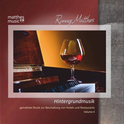 Hintergrundmusik - Gemafreie Musik zur Beschallung von Hotels & Restaurants, Vol. 4 von Ronny Matthes
