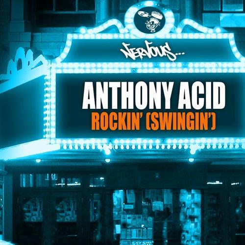 Rockin' (Swingin') van Anthony Acid