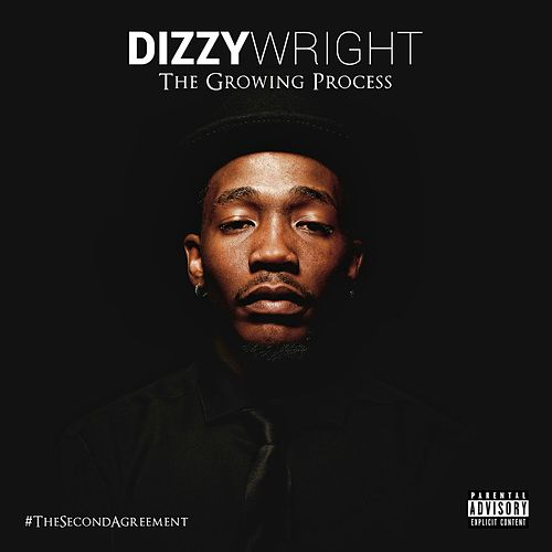The Growing Process by Dizzy Wright