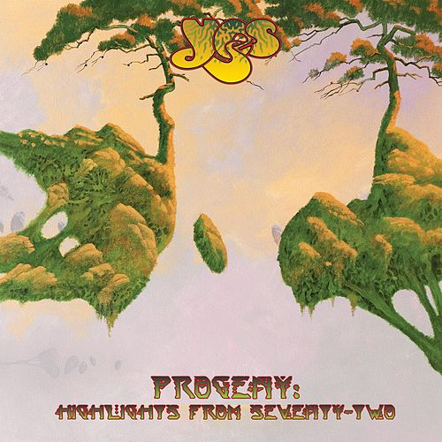 Progeny: Highlights From Seventy-Two de Yes