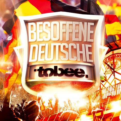 Besoffene Deutsche von Tobee