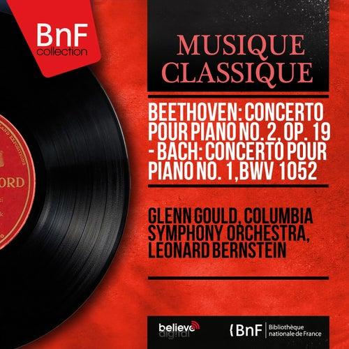 Beethoven: Concerto pour piano No. 2, Op. 19 - Bach: Concerto pour piano No. 1, BWV 1052 (Mono Version) de Glenn Gould
