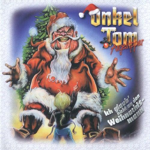 Ich glaub nicht an den Weihnachtsmann by Onkel Tom