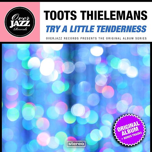 Try A Little Tenderness von Toots Thielemans