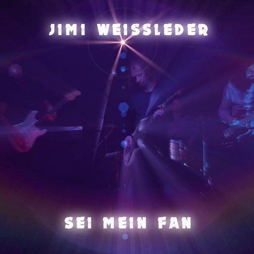 Sei mein Fan by Jimi Weissleder