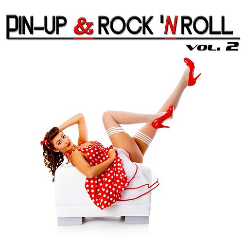 Pin-Up & Rock 'n Roll, Vol. 2 (100 Original Rock 'n Roll Songs) by Various Artists