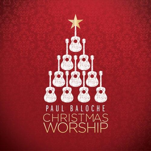 Christmas Worship by Paul Baloche