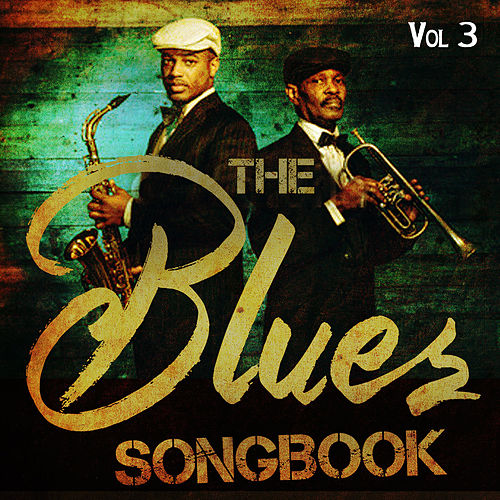 The Blues Songbook, Vol. 3 de Various Artists