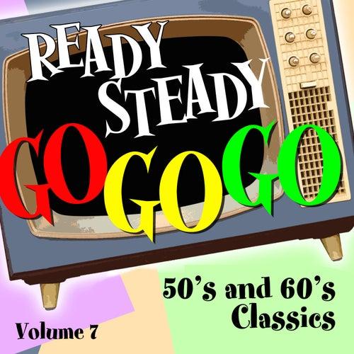 Ready Steady, Go Go Go - 50's and 60's Classics, Vol. 7 von Various Artists