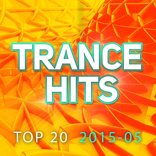 Trance Hits Top 20 - 2015-05 von Various Artists