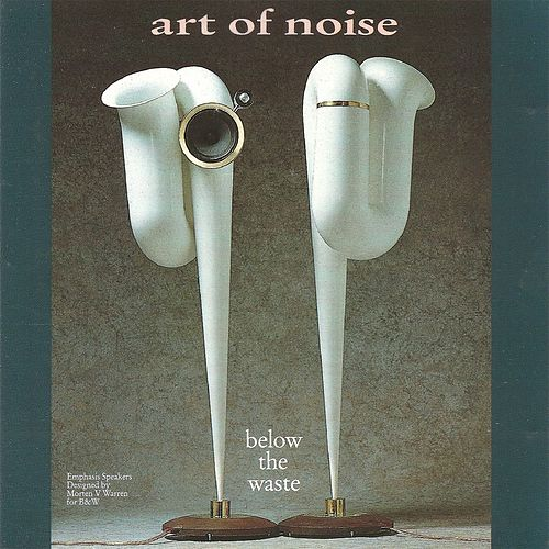 Below the Waste de Art of Noise