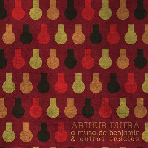 A Musa de Benjamin & Outros Ensaios by Arthur Dutra
