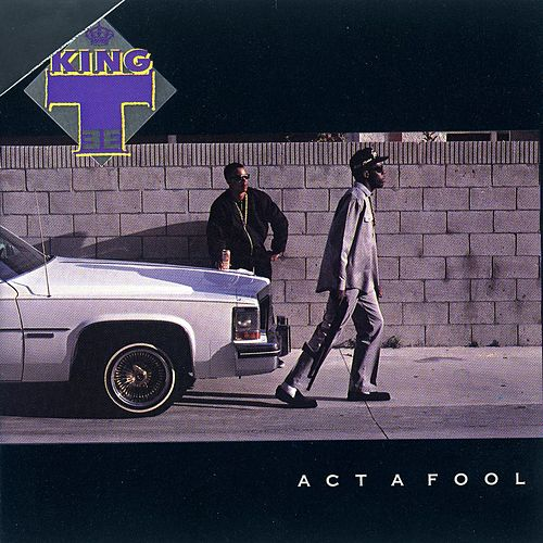 Act A Fool von King Tee