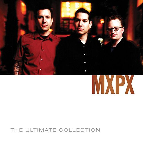 MxPx Ultimate Collection by MxPx