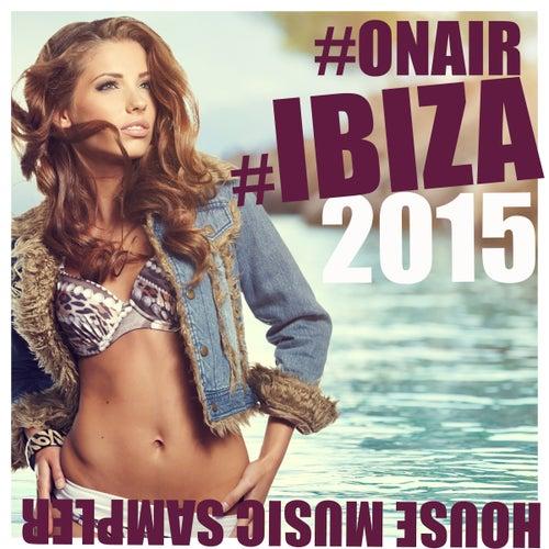 #OnAir #Ibiza 2015 (House Music Sampler) de Various Artists