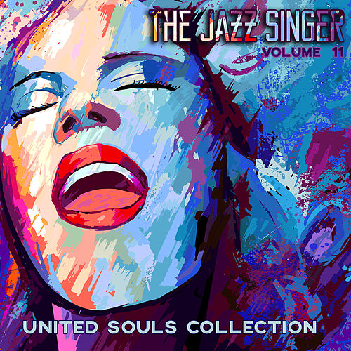 The Jazz Singer: United Souls Collection, Vol. 11 by Various Artists