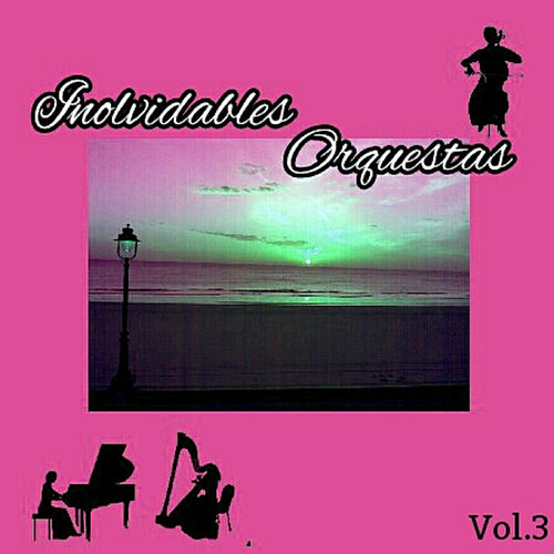 Inolvidables Orquestas, Vol. 3 by Various Artists