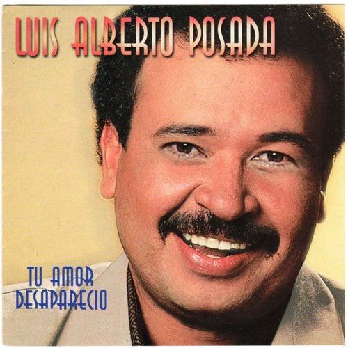 Tu Amor Desapareció de Luis Alberto Posada