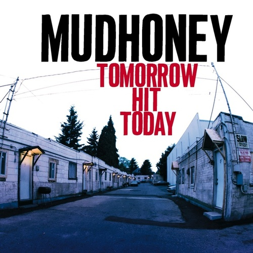 Tomorrow Hit Today de Mudhoney