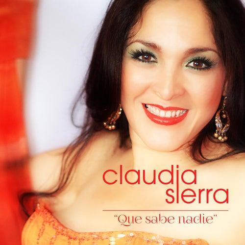 Que Sabe Nadie by Claudia Sierra