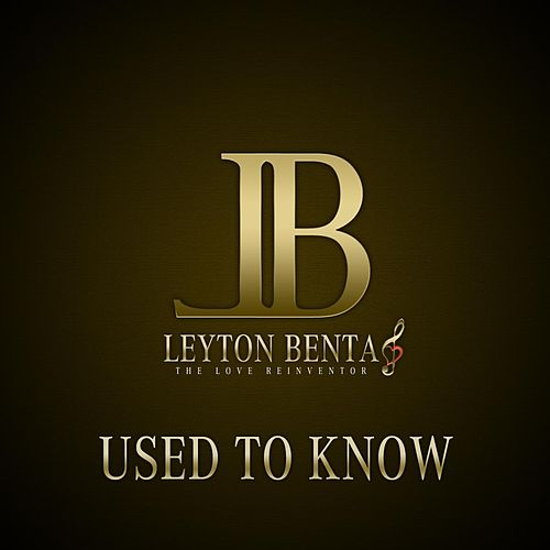 Use to Know by Leyton Benta
