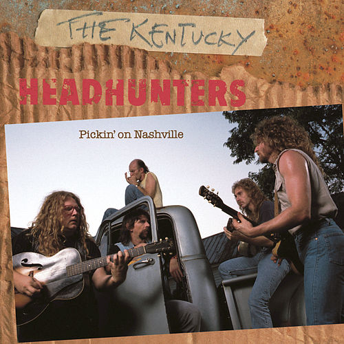Pickin On Nashville by Kentucky Headhunters