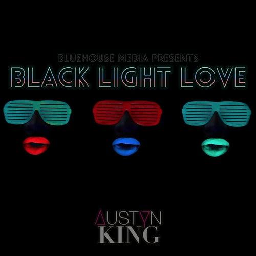 Black Light Love by Austyn King