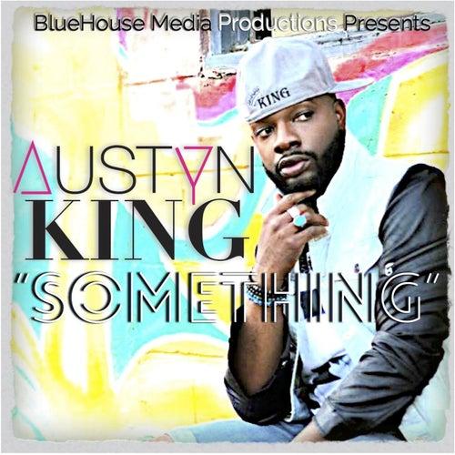 Something by Austyn King