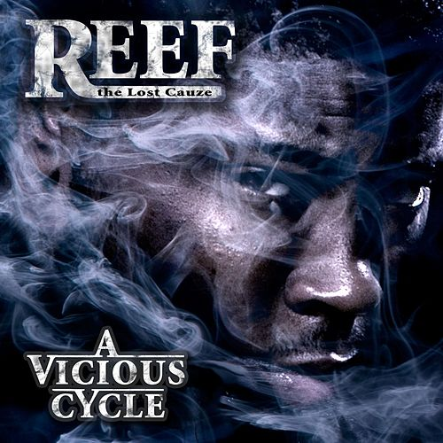A Vicious Cycle by Reef the Lost Cauze