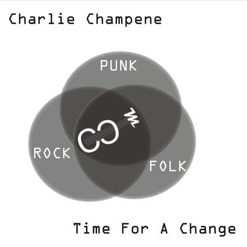 Time for a Change von Charlie Champene