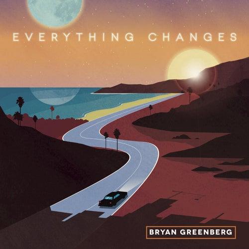 Everything Changes de Bryan Greenberg
