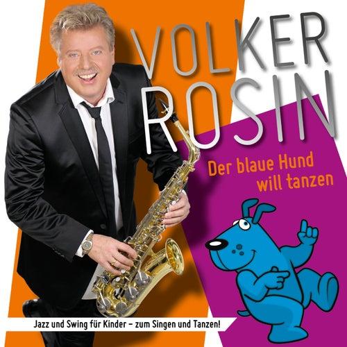 Der blaue Hund will tanzen von Volker Rosin