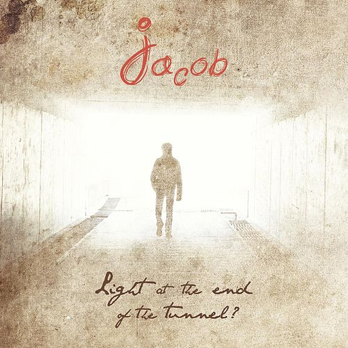 Light At the End of the Tunnel? by Jacob