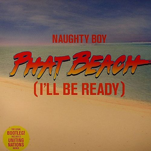 Phat Beach (I'll Be Ready) von Naughty Boy