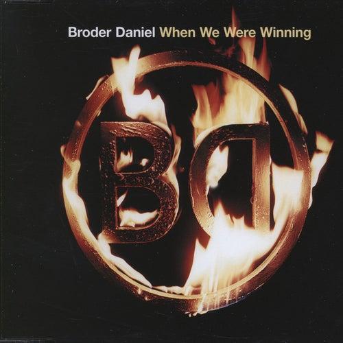 When We Were Winning by Broder Daniel